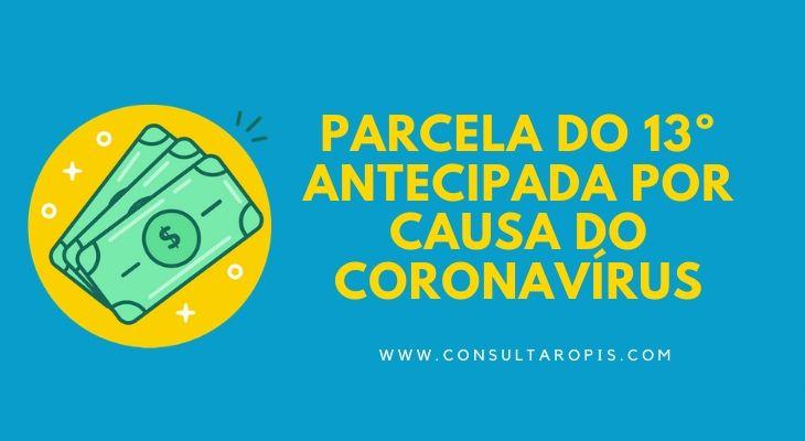Parcela do 13º antecipada por causa do Coronavírus