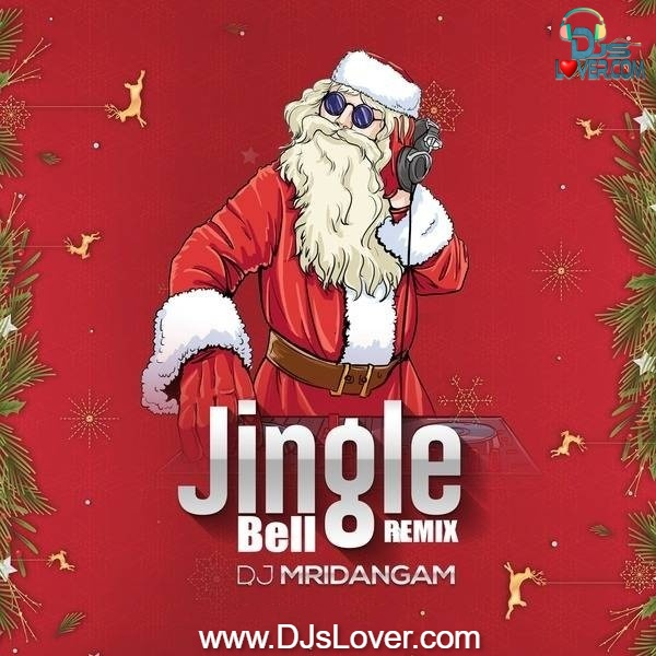 Jingle Bell Yo Yo Honey Singh Remix DJ Mridangam