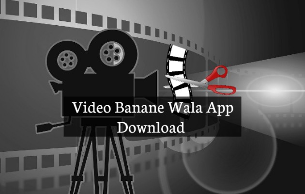 Video Banane Wala App