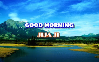 good morning jijaji