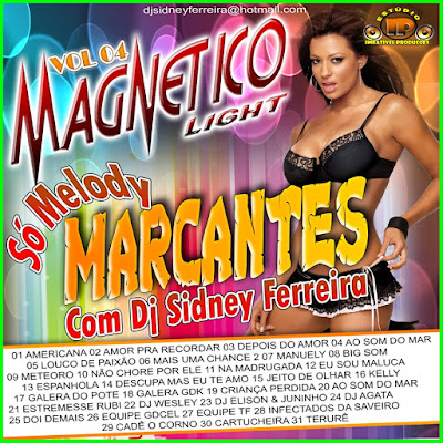 CD MAGNETICO LIGHT SÓ MELODY MARCANTES VOL.04 - DJ SIDNEY FERREIRA