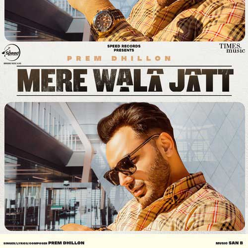 Mere Wala Jatt Lyrics - Prem Dhillon