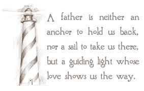 Father's Day Quotes:a father is neither an rancher to hold us back, nor a sail take us there,