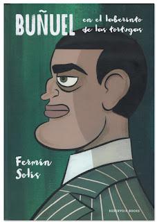 Buñuel en el laberinto de las tortugas comic novela gráfica Fermín Solís Goya
