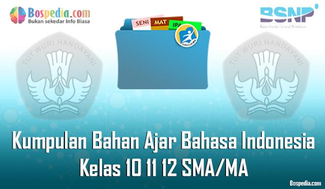 Kumpulan Bahan Ajar Bahasa Indonesia Kelas 10 11 12 SMA/MA Tahun 2020/2021