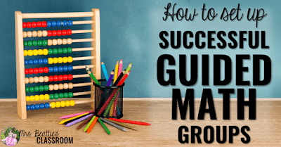 How to Set Up Successful Guided Math Groups