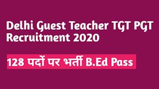 Delhi Guest Teacher TGT PGT Recruitment