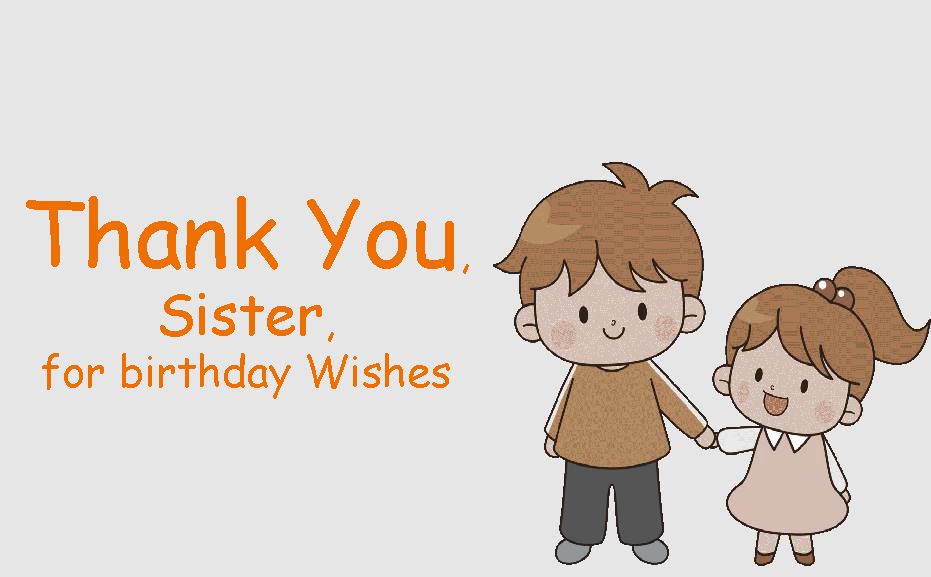 Best Birthday Letter For Sister.Thank You Sister For Birthday Wishes Thank You