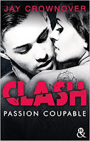http://lachroniquedespassions.blogspot.fr/2017/04/clash-tome-2-passion-coupable-de-jay.html#links