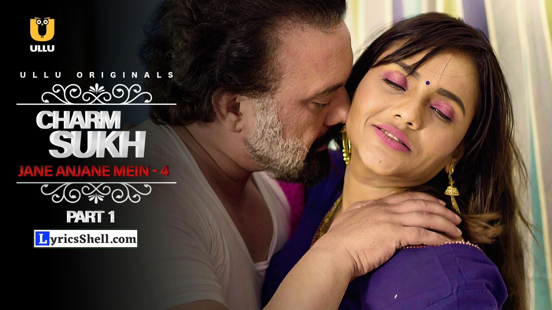 Charmsukh Jane Anjane Mein 4 Part 1 Ullu Web Series Watch Full Episode Online (Cast, All Episodes Online, Download, Story, Reviews, and Watch Online)