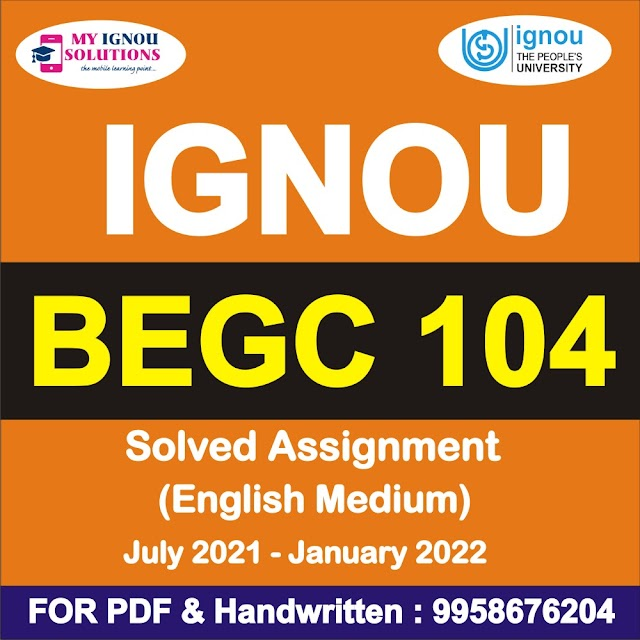 BEGC 104 Solved Assignment 2021-22