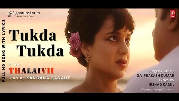 TUKDA TUKDA LYRICS - THALAIVII | Kangana Ranaut, Arvind Swami