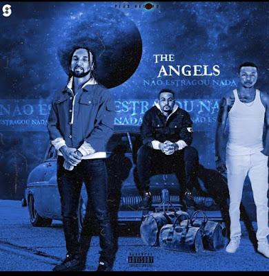 The Angels - Não Estragou Nada