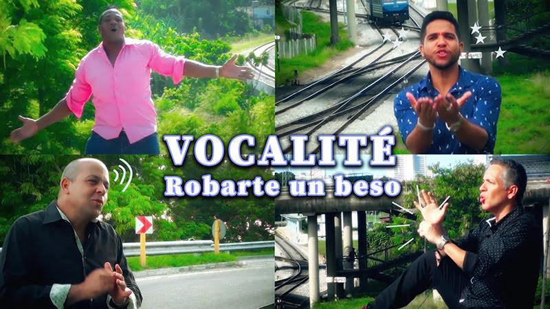 Vocalité - ¨Robarte un beso¨ - Videoclip. Portal del Vídeo Clip Cubano
