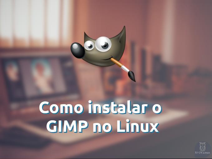 Como instalar o Gimp no Linux