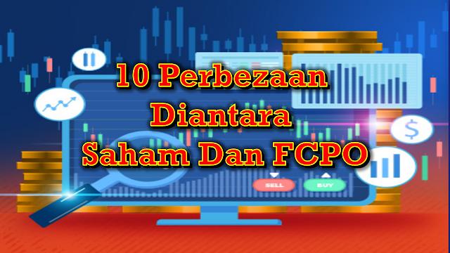 10 Perbezaan Diantara Saham Dan FCPO