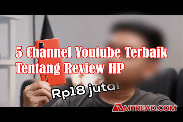 Channel Youtube Tentang Review HP (Smartphone)
