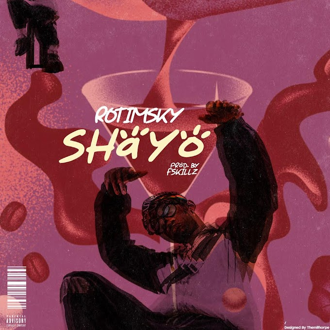 [Music] Rotimsky – Shayo