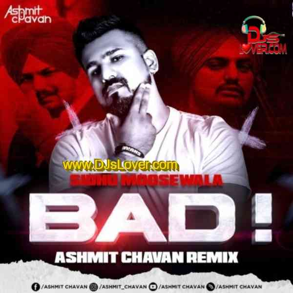Sidhu Moose Wala Bad Ashmit Chavan Remix mp3 download