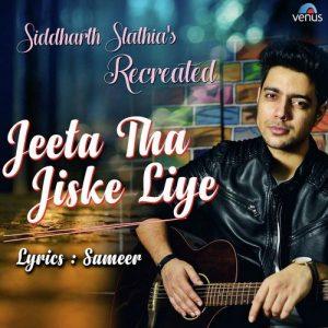 Jeeta Tha Jiske Liye – Recreated (2018)