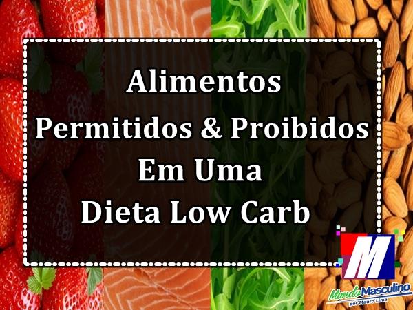 Alimentos permitidos e proibidos  em uma dieta low carb