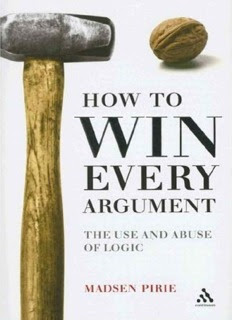 How to Win Every Argument: The Use and Abuse of Logic in pdf