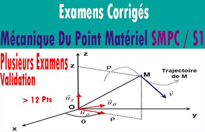 Examens Corrigés Mécanique Du Point Matériel SMPC / S1