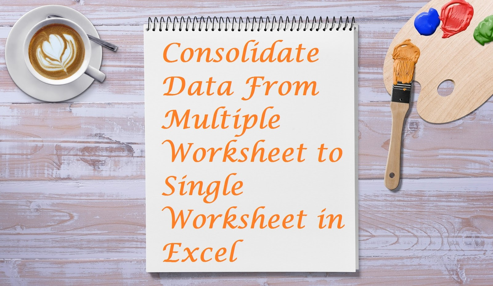 Consolidate Data From Multiple Worksheet To Single