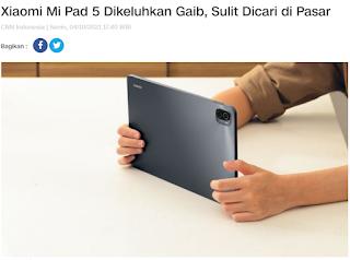 Xiaomi Mi Pad 5 Dikeluhkan Gaib, Sulit Dicari Di Pasar