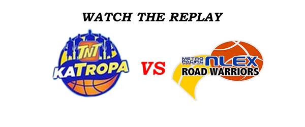 List of Replay Videos TNT Katropa vs NLEX @ Smart Araneta Coliseum August 3, 2016