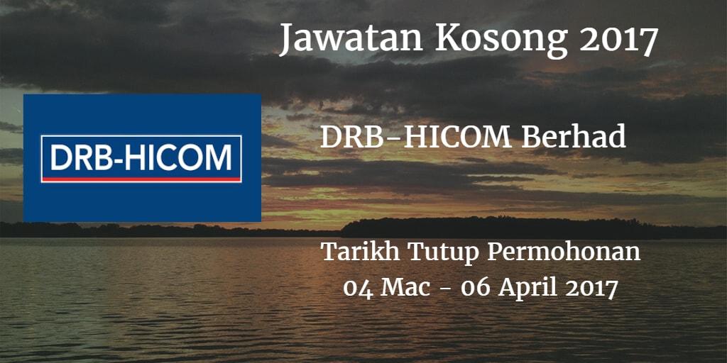 Jawatan Kosong DRB-HICOM Berhad 04 Mac - 06 April 2017
