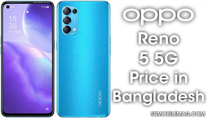 Oppo Reno 5 5G, Oppo Reno 5 5G Price, Oppo Reno 5 5G Price in Bangladesh
