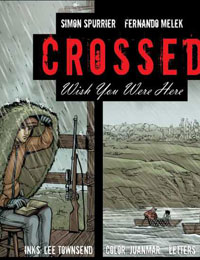 Crossed: Wish You Were Here - Volume 3