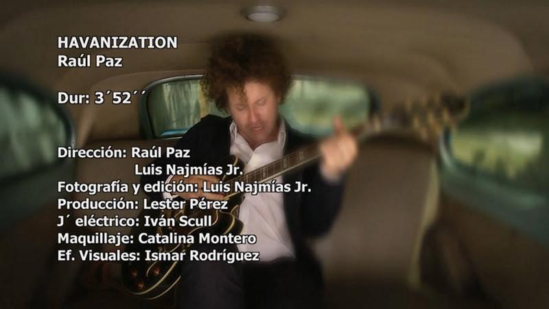 Raúl Paz - ¨Havanization¨ - Videoclip - Dirección: Raúl Paz - Luis Najmías Jr. Portal Del Vídeo Clip Cubano - 01