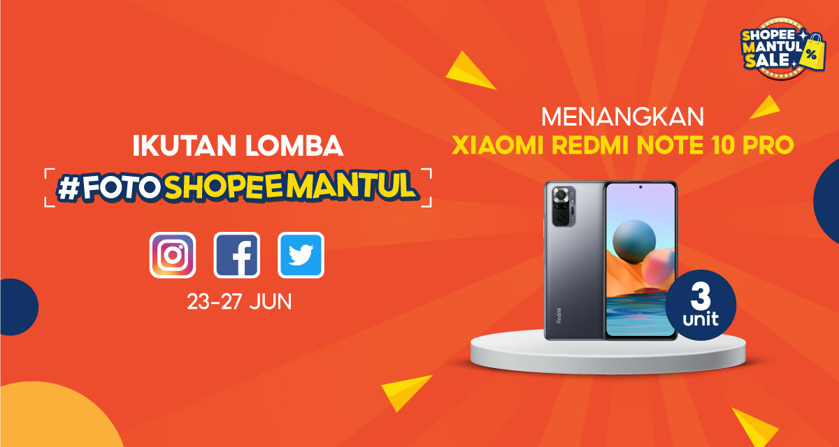 Lomba Foto Shopee Mantul Berhadiah Xiaomi Redmi Note 10 Pro
