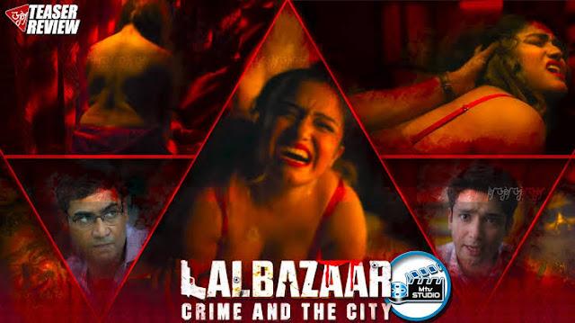 Lalbazar webseries trailer cast pilot review