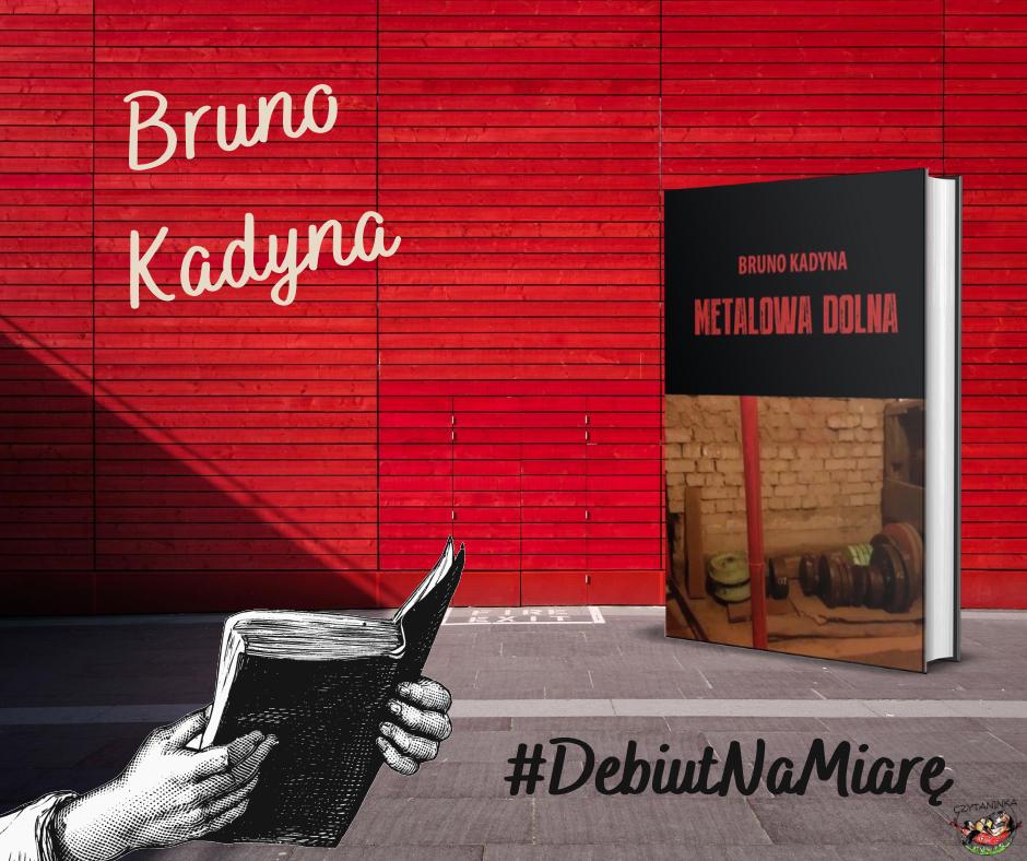 Debiut na miarę - Bruno Kadyna