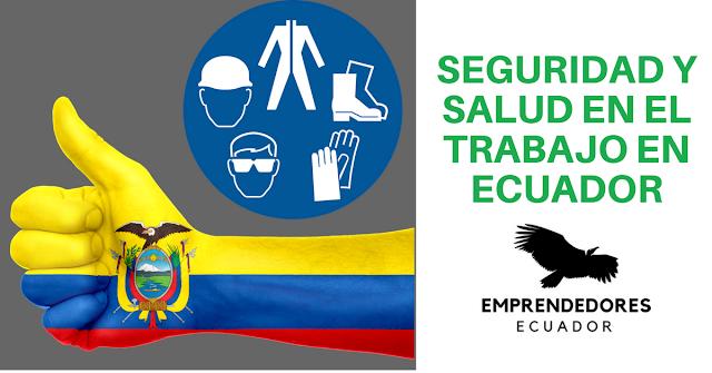 Seguridad y Salud en el Trabajo en Ecuador 2017