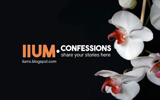 IIUM CONFESSIONS - Share your secret stories