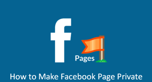 Can You Make Facebook Pages Private 2019 - KOBE MONITOR