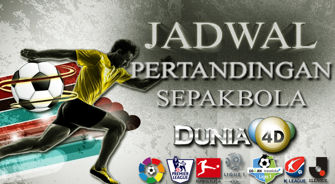 JADWAL PERTANDINGAN BOLA 28 FEB – 01 MAR 2021