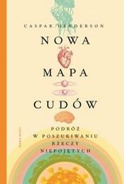https://lubimyczytac.pl/ksiazka/4903777/nowa-mapa-cudow-podroz-w-poszukiwaniu-rzeczy-niepojetych