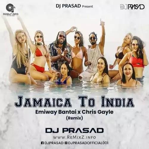 Emiway Bantai X Chris Gayle - Jamaica To India (Remix) DJ Prasad