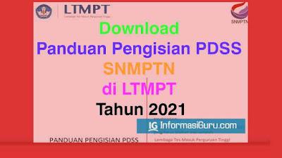 Download Panduan Pengisian PDSS (Pangkalan Data Sekolah dan Siswa) SNMPTN di LTMPT Tahun 2021 I PDF