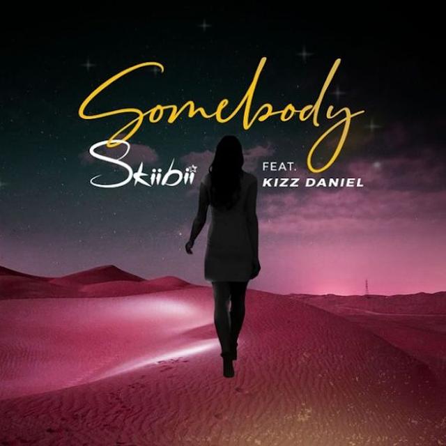 Music Skiibii Ft. Kizz Daniel – Somebody