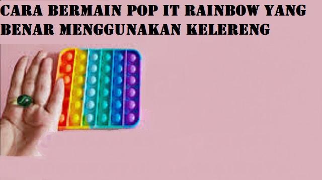Cara Bermain Pop it Rainbow Yang Benar Menggunakan Kelereng