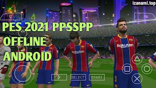 (200MB) PES 2021 PPSSPP Android Camera PS4 Offline Meilleurs graphiques Nouveaux kits et dernière mise à jour de transfert