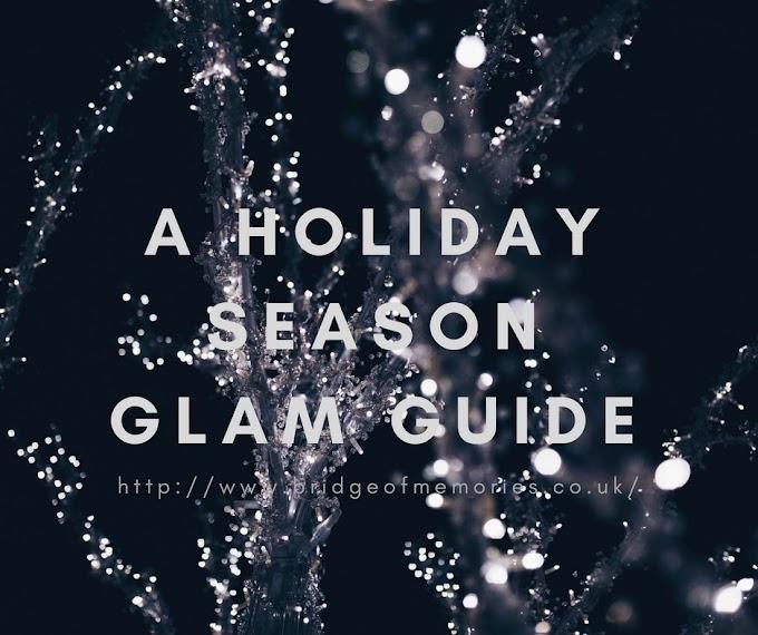 A Holiday Season Glam Guide