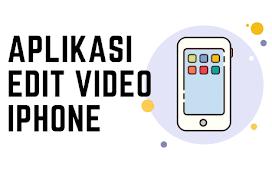 Aplikasi untuk Edit Video iPhone Terbaik Tanpa Watermark