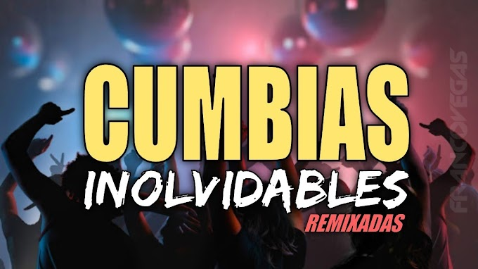 CUMBIAS INOLVIDABLES REMIX JODA - ENGANCHADOS